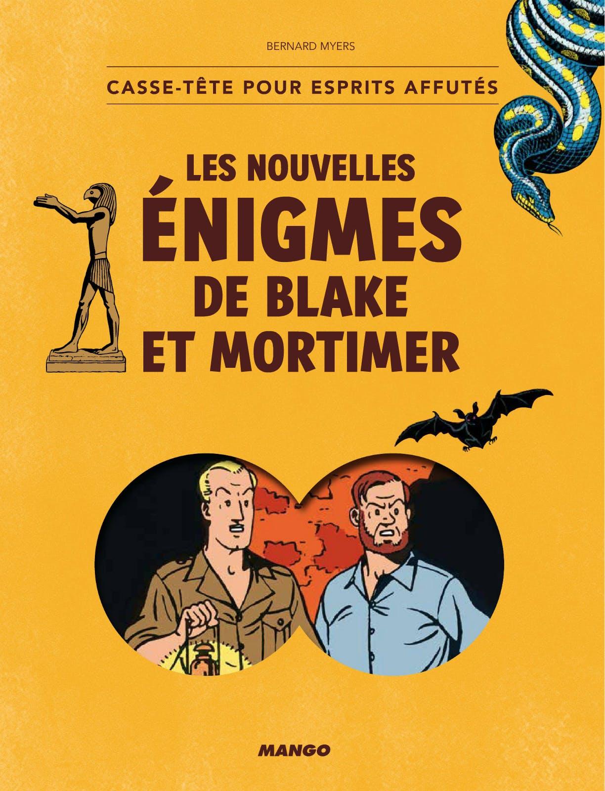 Les nouvelles énigmes de Blake et Mortimer: Casse-tête pour esprits affutés